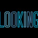 ゲイドラマ 「Looking®/ルッキング」